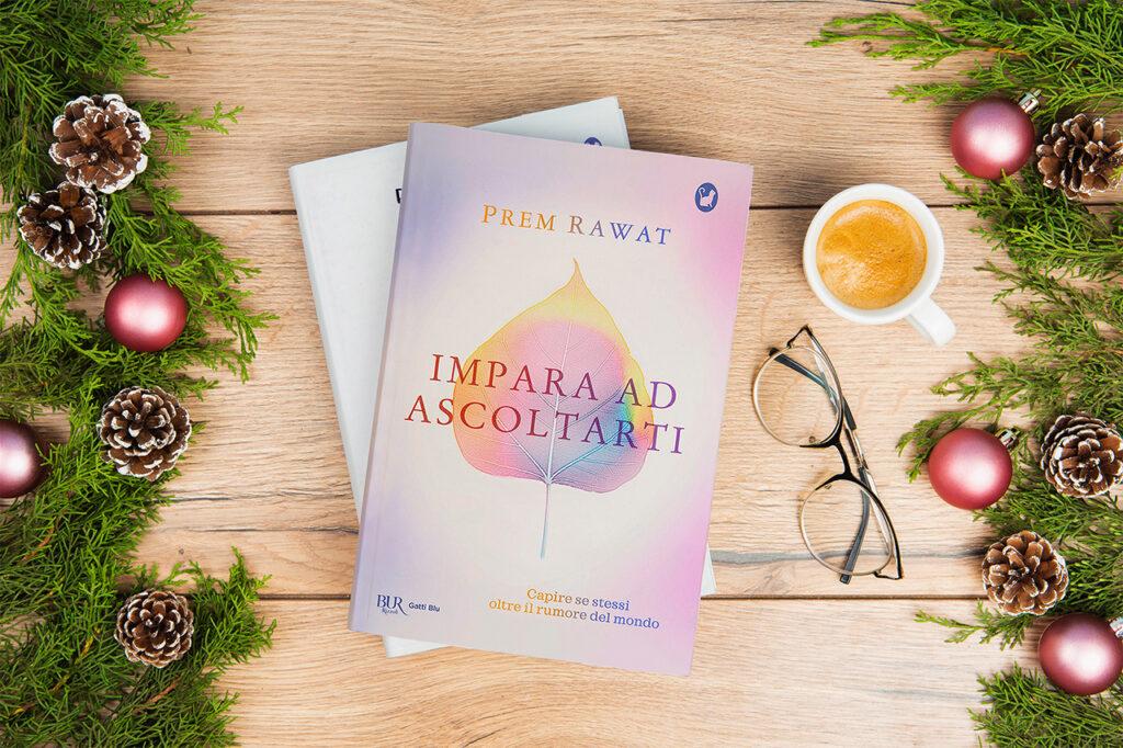 Impara ad ascoltarti di Prem Rawat, il regalo per le persone che ami