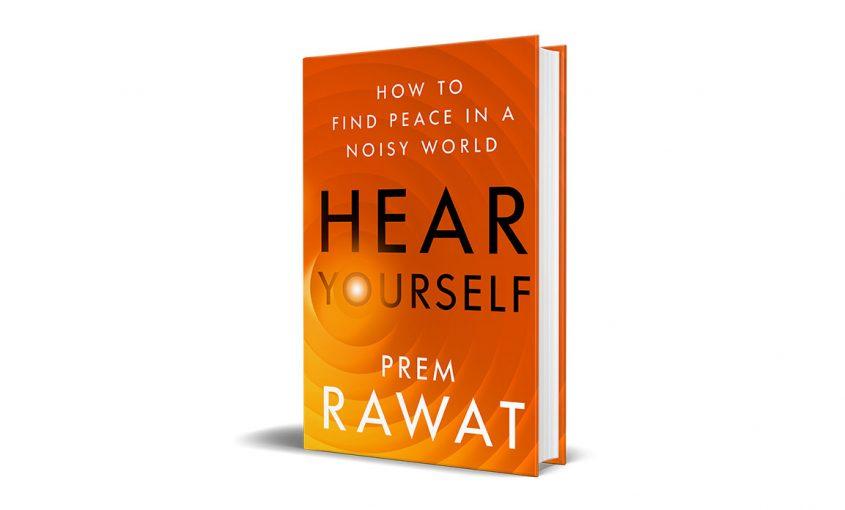 Hear Yourself, Prem Rawat
